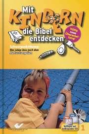 Mit Kindern die Bibel entdecken - Band 1