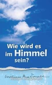 Wie wird es im Himmel sein?