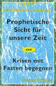 Prophetische Sicht für unsere Zeit