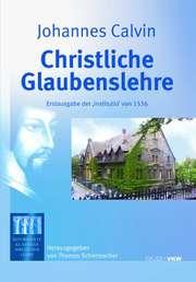 """Christliche Glaubenslehre: Erstausgabe der """"Institutio"""" von 1536"""