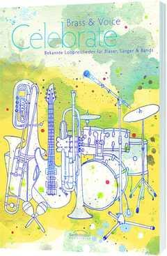Brass & Voice - Celebrate (Bläser- und Chorpartitur)