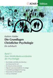 Die Grundlagen Christlicher Psychologie - Ein Lehrbuch Band 1