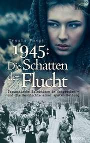 1945: Die Schatten der Flucht