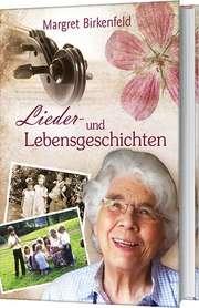 Lieder- und Lebensgeschichten - Margret Birkenfeld