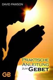 Praktische Anleitung zum Gebet