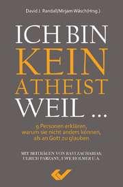 Ich bin kein Atheist weil ...