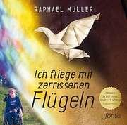 MP3-CD: Ich fliege mit zerrissenen Flügeln - Hörbuch