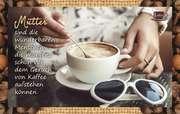 Kaffeekarte - Mütter sind die wunderbaren Menschen