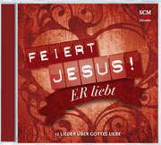 CD: Feiert Jesus! Er liebt