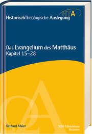 Das Evangelium des Matthäus, Kapitel 15-28