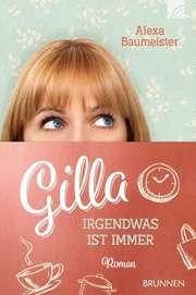 Gilla - Irgendwas ist immer