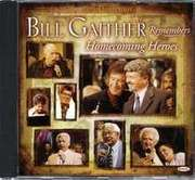 CD: Bill Gaither Remembers Homecoming Heroes