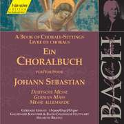 A Book of Chorale-Settings for Johann Sebastian (German Mass)
